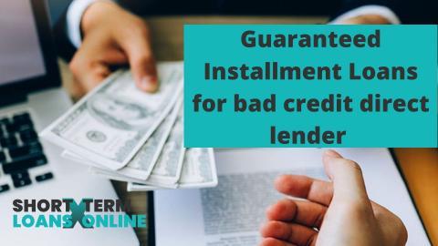 Guaranteed Installment Loans for bad credit direct lender
